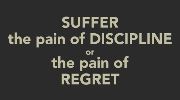 suffer-the-pain-of-discipline-or-the-pain-of-regret