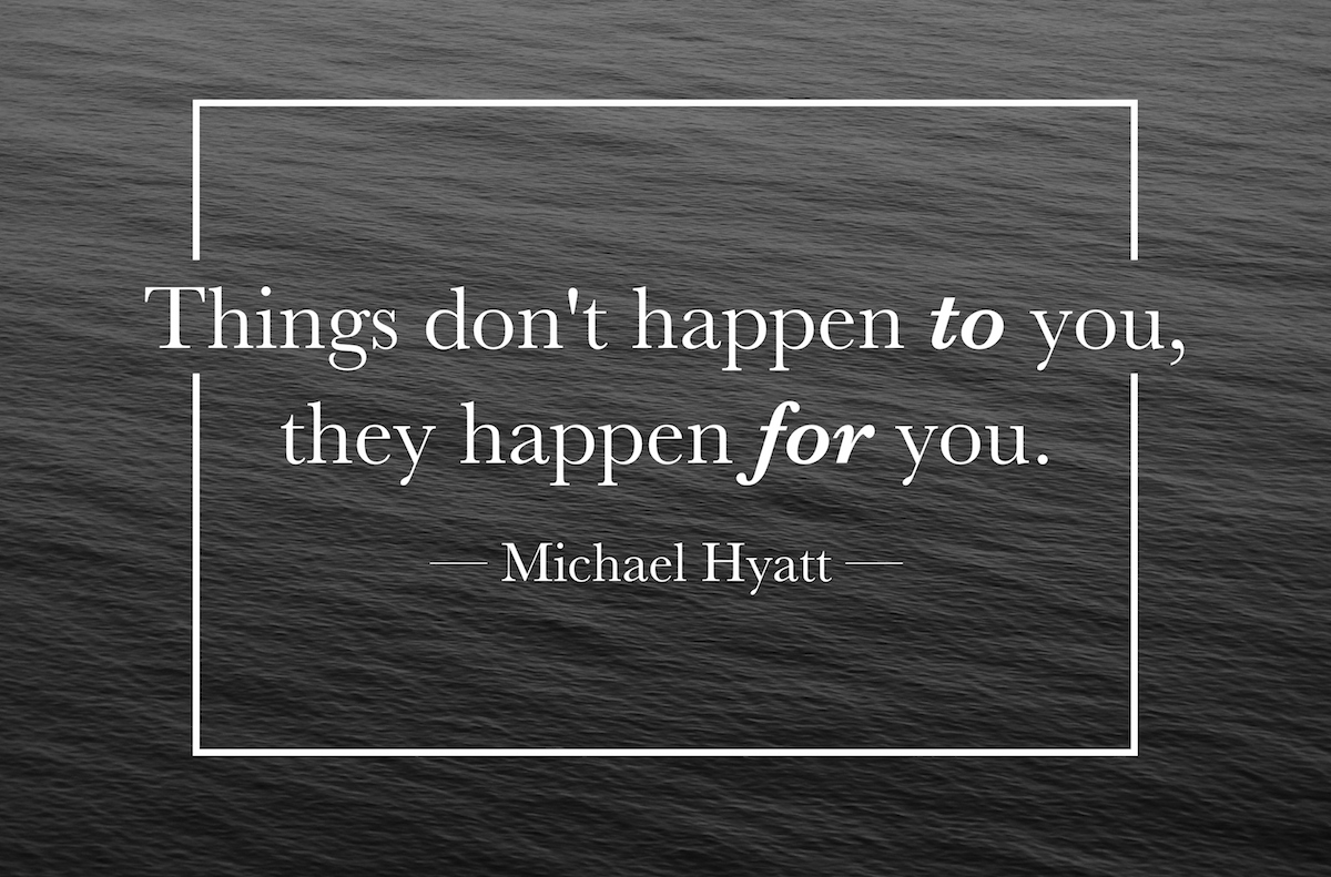Things-dont-happen-to-you-they-happen-for-you.-Michael-Hyatt